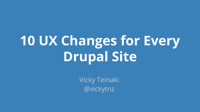 10 UX Changes for Every Drupal Site- Drupal North East_Page_01